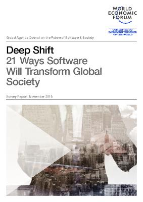 Deep Shift 21 Ways Software Will Transform Global Society Survey Report, November 2015