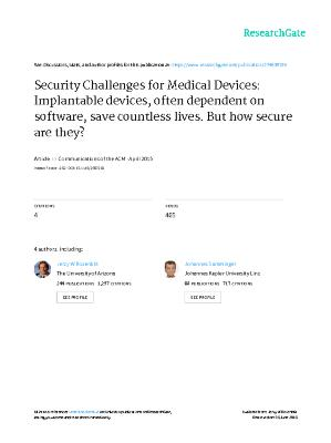 Security Challenges for Medical Devices: Implantable devices, often dependent on software, save countless lives. But how secure are they?