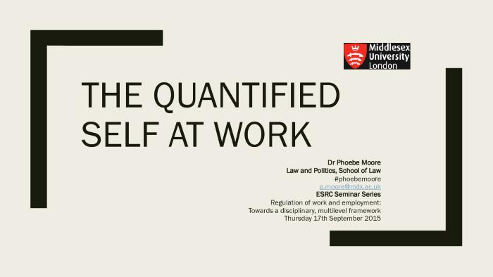 THE QUANTIFIED SELF AT WORK