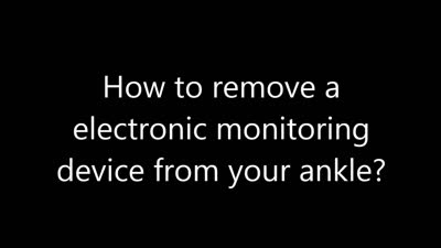 How to remove a electronic monitoring tag from your ankle!