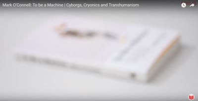 Mark O'Connell: To be a Machine | Cyborgs, Cryonics and Transhumanism