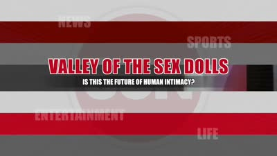 VALLEY OF THE DOLLS: Future of intimacy?