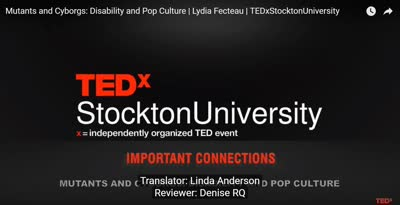 Mutants and Cyborgs: Disability and Pop Culture | Lydia Fecteau | TEDxStocktonUniversity