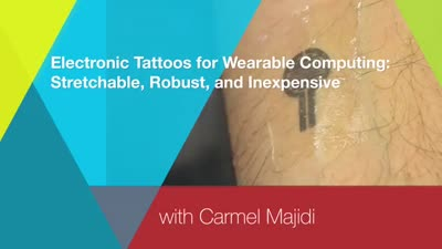 Carmel Majidi: Electronic Tattoos for Wearable Computing: Stretchable, Robust, and Inexpensive