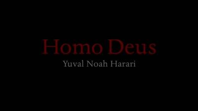 Homo Deus — From Sapiens to Homo Deus