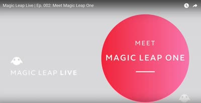Magic Leap Live | Ep. 002: Meet Magic Leap One