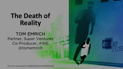 The Death of Reality - Tom Emrich, Partner (Super Ventures)