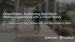DreamWalker: Substituting Real-World Walking Experiences with a Virtual Reality (video)
