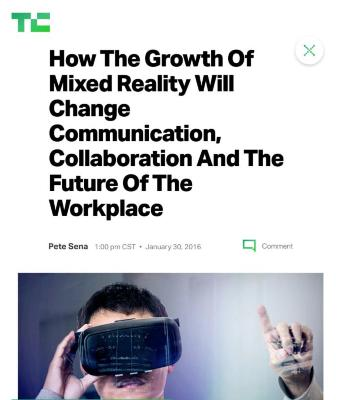 How The Growth Of Mixed Reality Will Change Communication, Collaboration And The Future Of The Workplace