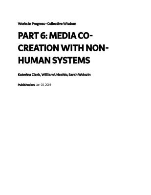 Media Cocreation With Nonhuman Systems (Part 6)