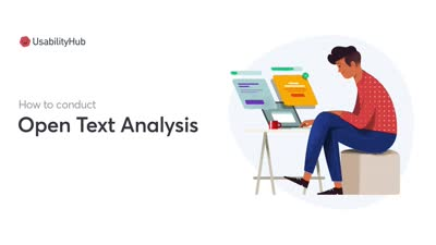 UsabilityHub - How to Conduct Open Text Analysis